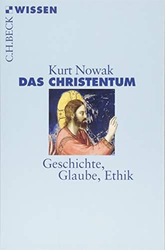 Das Christentum: Geschichte, Glaube, Ethik (Beck'sche Reihe)