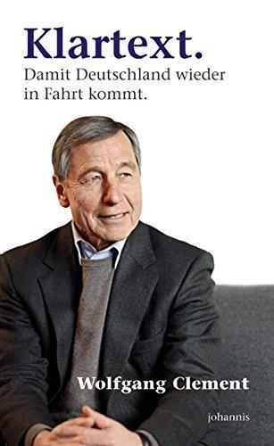 Klartext.: Damit Deutschland wieder in Fahrt kommt.