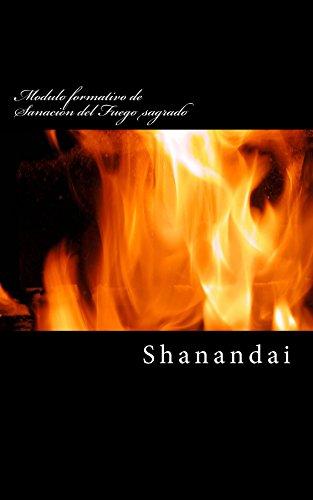 Módulo formativo de la Sanación del Fuego sagrado por Shanandai
