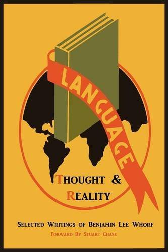 Language, Thought, and Reality: Selected Writings of Benjamin Lee Whorf por Benjamin Lee Whorf