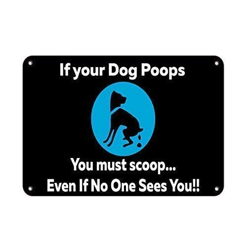 HNNT Aluminum Metal Sign 12x16 INCHES If Your Dog Poops You Must Scoop??Even If No One Sees You!! Sign,Funny Aluminum Metal Sign,Warning Sign,Tin Sign Plate,Outdoor Yard Sign Scoop Wall Plate