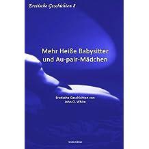 Mehr Heiße Babysitter und Au-pair-Mädchen - Erotische Geschichten (8)