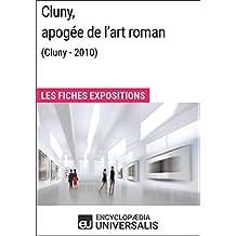 Cluny, apogée de l'art roman (Cluny - 2010): Les Fiches Exposition d'Universalis (French Edition)