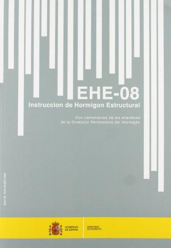 Instrucción de Hormigon Estructural. EHE-08. (5ª edición) por Ministerio de Fomento S.G.T. Centro de Publicaciones