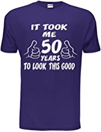 It Took 50 Years To Look This Good 50th Birthday Gift T-Shirt Size S-XXL