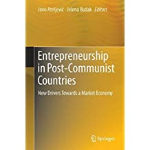 Entrepreneurship in Post-communist Countries: New Drivers Towards a Market Economy