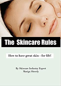 The Skincare Rules: How to have great skin for life by [Sheedy, Mariga]