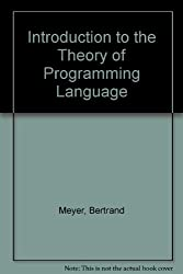 Introduction to the Theory of Programming Language (English Language Teaching) by Bertrand Meyer (1990-07-01)