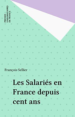 Les Salariés en France depuis cent ans