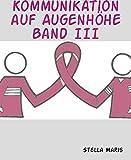 Kommunikation auf Augenhöhe Band III (German Edition)