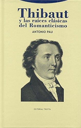 Thibaut y las raíces clásicas del Romanticismo (La Dicha de Enmudecer) por Antonio Pau
