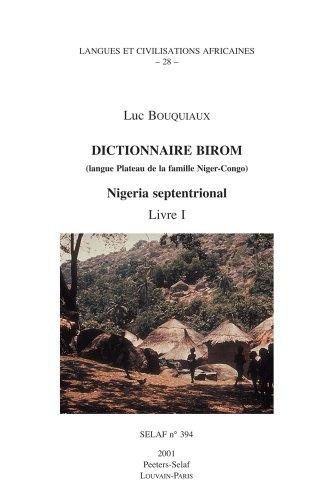 Dictionnaire Birom (Langue Plateau de La Famille Niger-Congo). Nigeria Septentrional. Livre I par L Bouquiaux