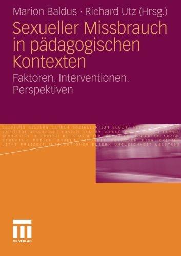 Sexueller Missbrauch in Pädagogischen Kontexten: Faktoren. Interventionen. Perspektiven (German Edition)