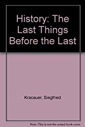 History: The Last Things Before the Last