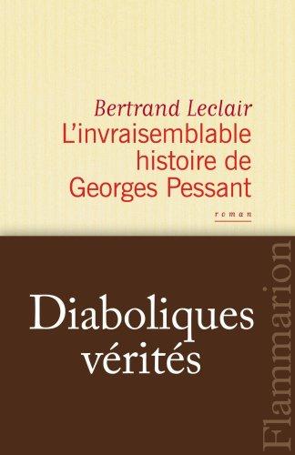 L'invraisemblable histoire de Georges Pessant