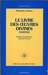 De operatione dei. Le livre des oeuvres divines : visions