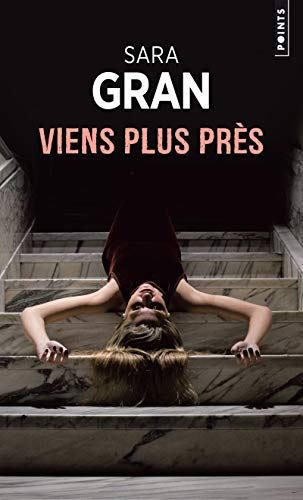 Viens plus près par Sara Gran