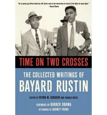 [ { Time on Two Crosses: The Collected Writings of Bayard Rustin } ] BY ( Author ) Jun-2015 [ Paperback ]