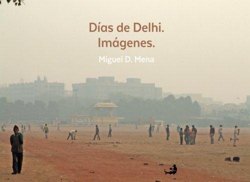 Días de Delhi. Imágenes