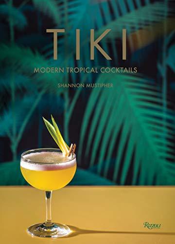 Tiki Modern Tropical Cocktails /Anglais por Mustipher Shannon