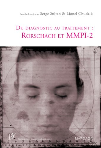 Du diagnostic au traitement: Rorschach et MMPI-2: Une présentation de deux tests psychologiques de référence