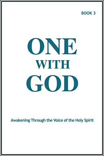 One With God: Awakening Through the Voice of the Holy Spirit - Book 3 (English Edition)