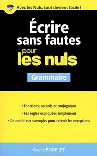 Ecrire sans fautes pour les Nuls (French Edition)
