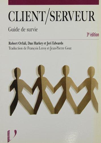 CLIENT/SERVEUR. Guide de survie, 3ème édition par Dan Harkey