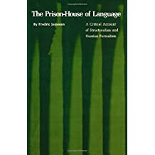 The Prison-House of Language: A Critical Account of Structuralism and Russian Formalism (Princeton Essays in Literature)