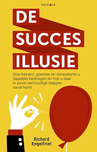 De succesillusie (Dutch Edition)