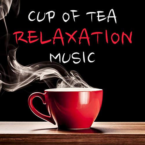 Cup Of Tea Relaxation Music Evergreen Cup