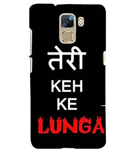 PRINTSHOPPII TERI KEH KE LUNGA Back Case Cover for Huawei Honor 7