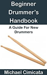 Beginner Drummer's Handbook: A Guide For New Drummers (English Edition)