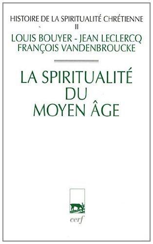 Histoire de la spiritualité chrétienne : Tome 2 : La spiritualité du Moyen-Age par Louis Bouyer, Jean Leclercq, François Vandenbroucke, Louis Cognet