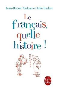 """Afficher """"Le français, quelle histoire !"""""""