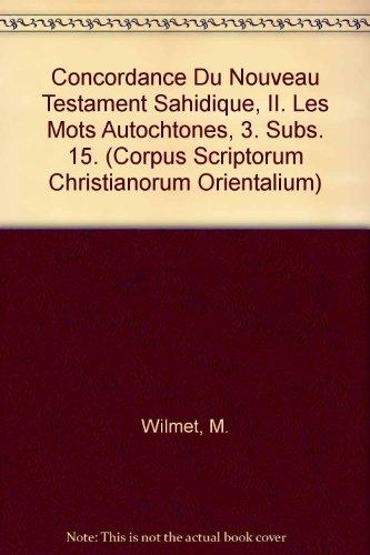 Concordance Du Nouveau Testament Sahidique, II. Les Mots Autochtones, 3. Subs. 15. par M Wilmet