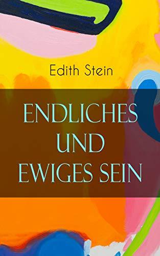 Endliches und ewiges Sein: Ein Grundriss der Ontologie (mit dem Denken von Thomas von Aquin, Husserl und Heidegger)