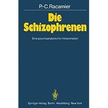 Die Schizophrenen: Eine psychoanalytische Interpretation