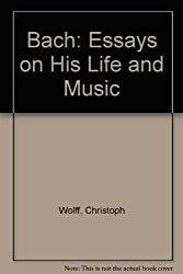 Bach: Essays on His Life and Music by Christoph Wolff (1991-05-01)