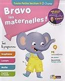 Bravo les maternelles ! - Toute petite section (TPS) - Tout le programme - Dès 2 ans - Editions Bordas 2019