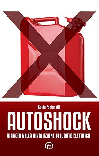 Autoshock. Viaggio nella rivoluzione dell'auto elettrica