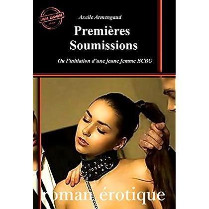 Premières Soumissions – ou l'initiation d'une jeune femme BCBG (Roman BDSM) (Erotisme)