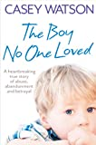 Best Loved Stories - The Boy No One Loved: A Heartbreaking True Review