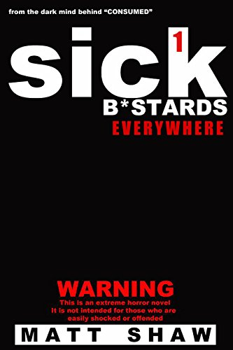 Sick B*stards Everywhere: Story One