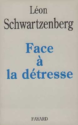 Face à la détresse par Léon Schwartzenberg