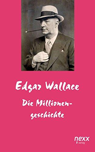 Die Millionengeschichte (Edgar Wallace Reihe)