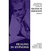 (Seminars, Workshops and Lectures of Milton H. Erickson: Healing in Hypnosis v. 1) By Milton H. Erickson (Author) Paperback on (Jan , 1988)