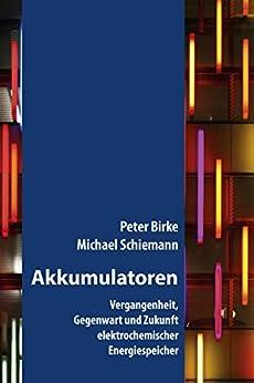 akkumulatoren-vergangenheit-gegenwart-und-zukunft-elektrochemischer-energiespeicher-fachbuch