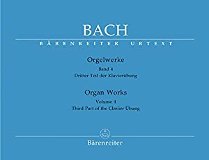 BARENREITER BACH J.S. - ORGAN WORKS VOL.4, THIRD PART OF THE CLAVIER UBUNG Classical sheets Organ