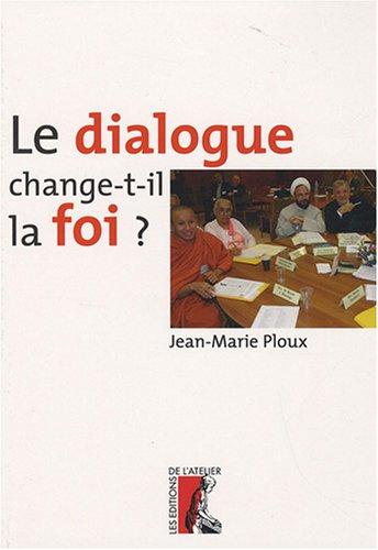 Le dialogue change-t-il la foi ?